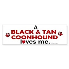 A Black & Tan Coonhound Loves Me Bumper Bumper Sticker