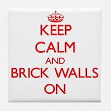 Keep Calm and Brick Walls ON Tile Coaster