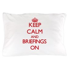 Keep Calm and Briefings ON Pillow Case