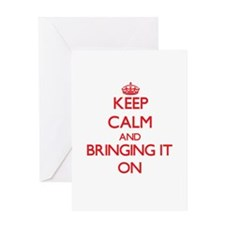 Keep Calm and Bringing It ON Greeting Cards