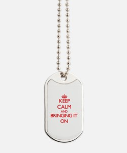 Keep Calm and Bringing It ON Dog Tags