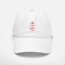 Keep Calm and British ON Baseball Baseball Cap