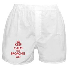 Keep Calm and Broaches ON Boxer Shorts