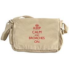 Keep Calm and Broaches ON Messenger Bag