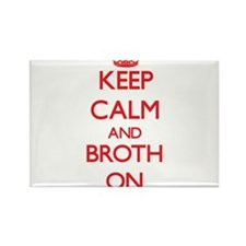 Keep Calm and Broth ON Magnets