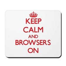 Keep Calm and Browsers ON Mousepad
