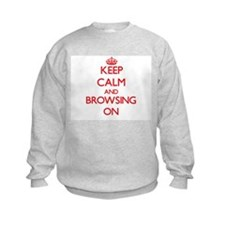 Keep Calm and Browsing ON Sweatshirt