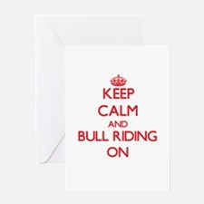 Keep Calm and Bull Riding ON Greeting Cards