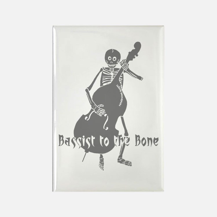 Bassist To The Bone Rectangle Magnet