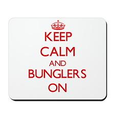 Keep Calm and Bunglers ON Mousepad