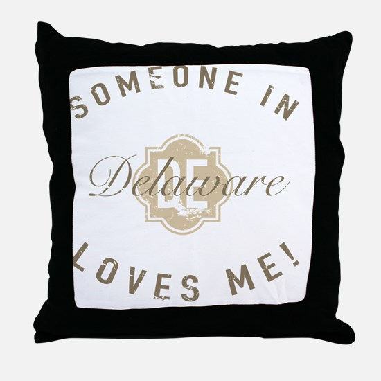 Someone In Delaware Throw Pillow