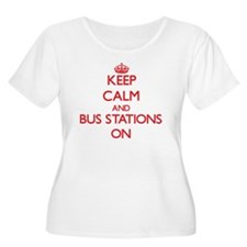 Keep Calm and Bus Stations ON Plus Size T-Shirt