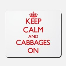 Keep Calm and Cabbages ON Mousepad