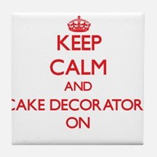 Keep Calm and Cake Decorators ON Tile Coaster