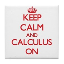 Keep Calm and Calculus ON Tile Coaster