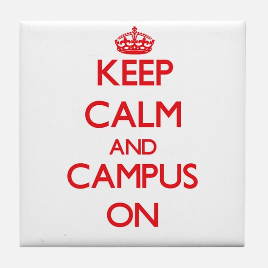 Keep Calm and Campus ON Tile Coaster