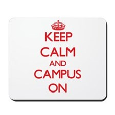 Keep Calm and Campus ON Mousepad