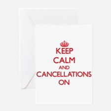 Keep Calm and Cancellations ON Greeting Cards