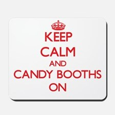 Keep Calm and Candy Booths ON Mousepad