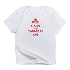 Keep Calm and Canneries ON Infant T-Shirt
