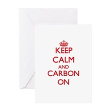 Keep Calm and Carbon ON Greeting Cards