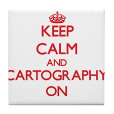 Keep Calm and Cartography ON Tile Coaster