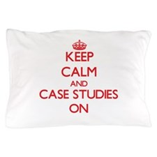 Keep Calm and Case Studies ON Pillow Case