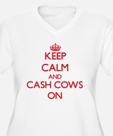 Keep Calm and Cash Cows ON Plus Size T-Shirt