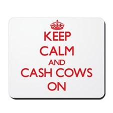 Keep Calm and Cash Cows ON Mousepad
