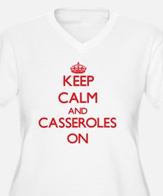 Keep Calm and Casseroles ON Plus Size T-Shirt