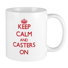Keep Calm and Casters ON Mugs