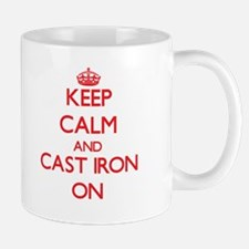 Keep Calm and Cast-Iron ON Mugs