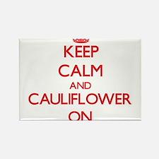 Keep Calm and Cauliflower ON Magnets