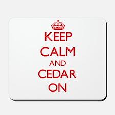 Keep Calm and Cedar ON Mousepad