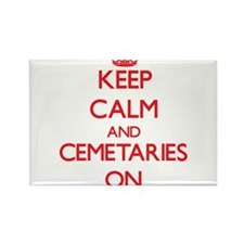 Keep Calm and Cemetaries ON Magnets