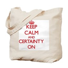 Keep Calm and Certainty ON Tote Bag