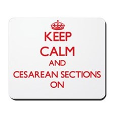 Keep Calm and Cesarean Sections ON Mousepad