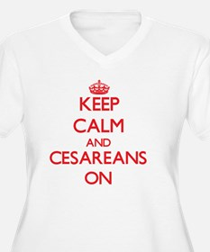 Keep Calm and Cesareans ON Plus Size T-Shirt