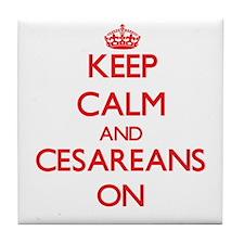 Keep Calm and Cesareans ON Tile Coaster