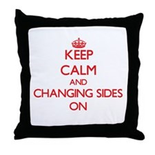 Keep Calm and Changing Sides ON Throw Pillow