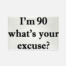 90 your excuse 2 Magnets