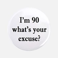 90 your excuse 3 Button