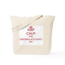 Keep Calm and Checking Accounts ON Tote Bag