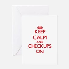 Keep Calm and Checkups ON Greeting Cards