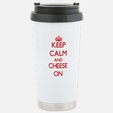 Keep Calm and Cheese ON Stainless Steel Travel Mug