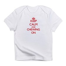 Keep Calm and Chewing ON Infant T-Shirt
