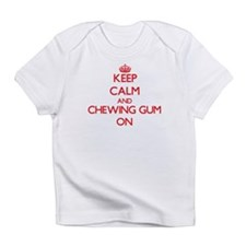 Keep Calm and Chewing Gum ON Infant T-Shirt