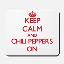 Keep Calm and Chili Peppers ON Mousepad