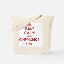 Keep Calm and Chipmunks ON Tote Bag
