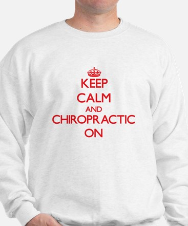 Keep Calm and Chiropractic ON Sweatshirt